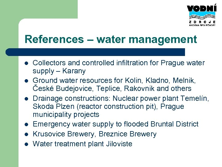 References – water management l l l Collectors and controlled infiltration for Prague water