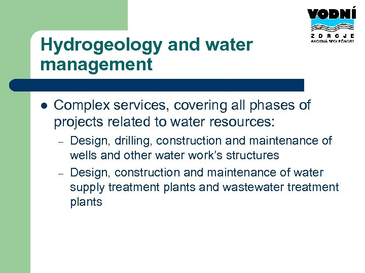 Hydrogeology and water management l Complex services, covering all phases of projects related to