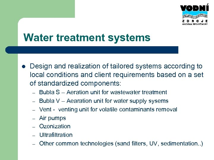 Water treatment systems l Design and realization of tailored systems according to local conditions