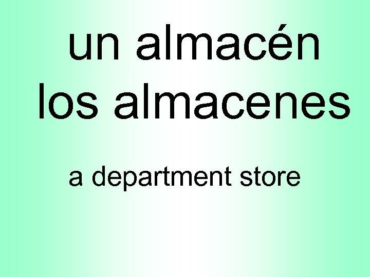 un almacén los almacenes a department store