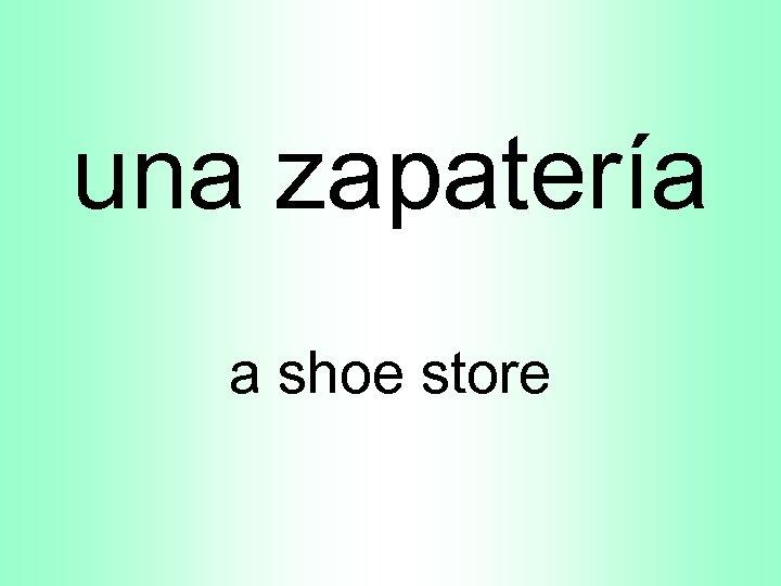 una zapatería a shoe store