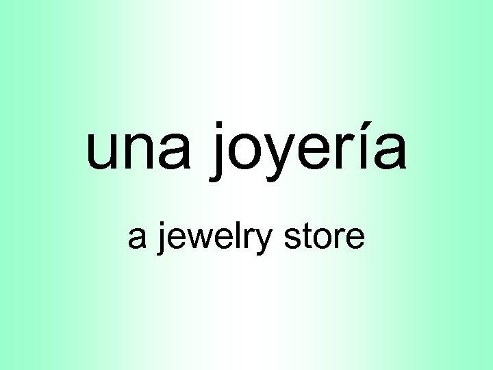 una joyería a jewelry store