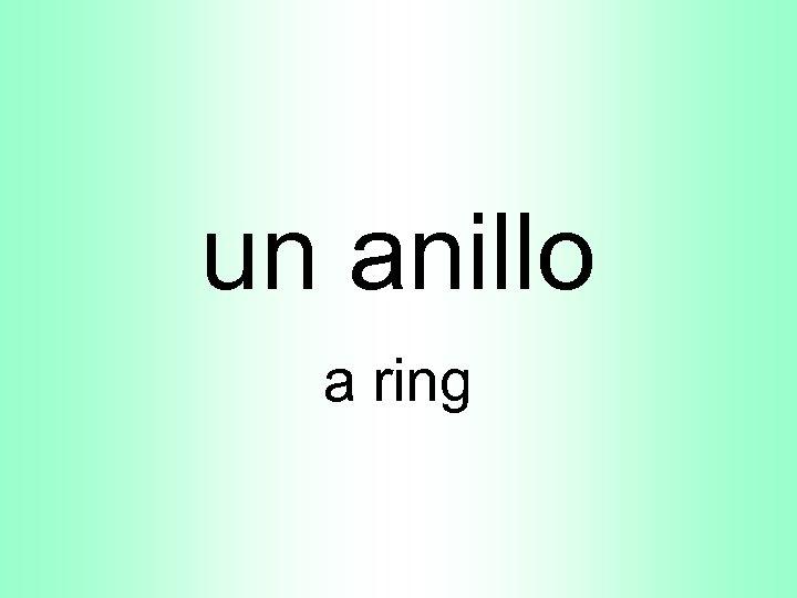un anillo a ring