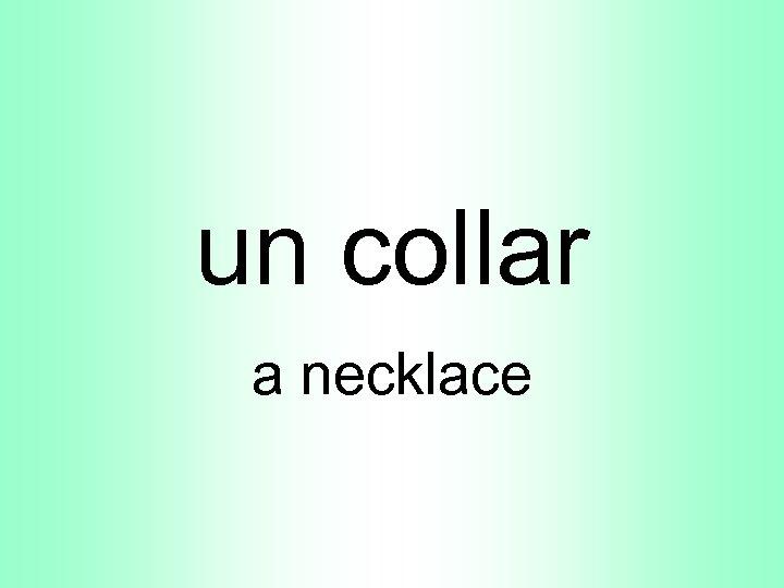 un collar a necklace