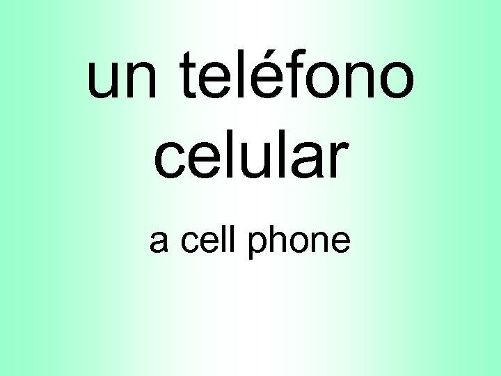 un teléfono celular a cell phone