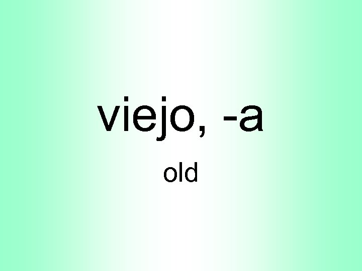 viejo, -a old