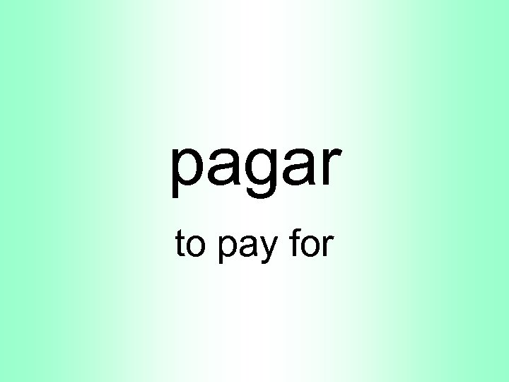 pagar to pay for