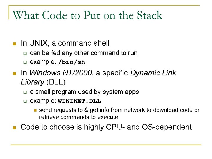 What Code to Put on the Stack n In UNIX, a command shell q