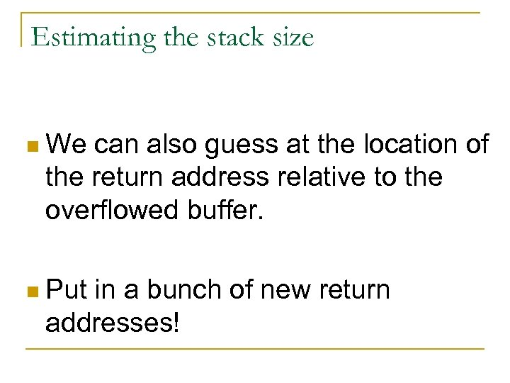 Estimating the stack size n We can also guess at the location of the
