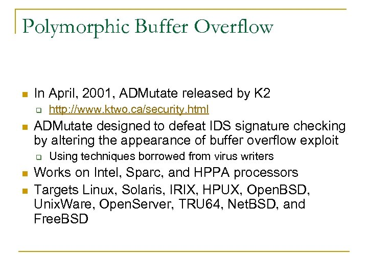 Polymorphic Buffer Overflow n In April, 2001, ADMutate released by K 2 q n