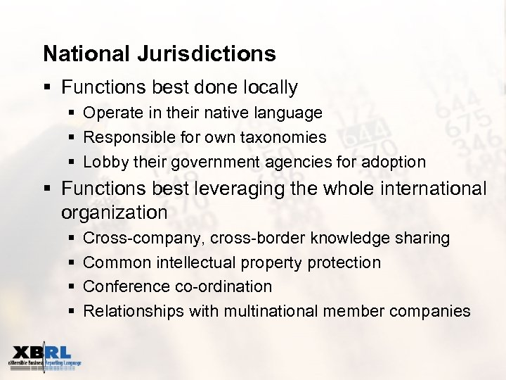 National Jurisdictions § Functions best done locally § Operate in their native language §