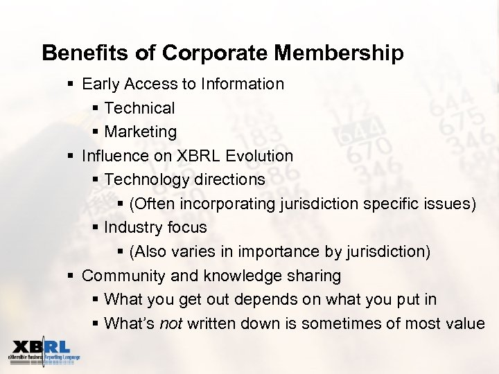 Benefits of Corporate Membership § Early Access to Information § Technical § Marketing §