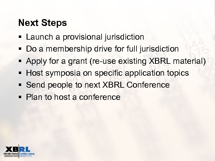 Next Steps § § § Launch a provisional jurisdiction Do a membership drive for