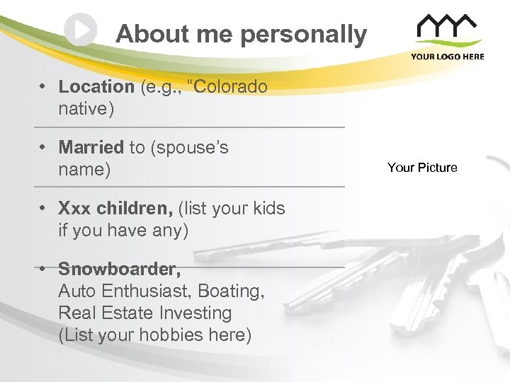 """About me personally • Location (e. g. , """"Colorado native) • Married to (spouse's"""