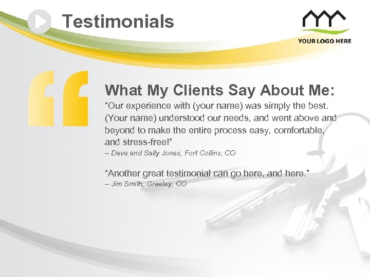 """Testimonials What My Clients Say About Me: """"Our experience with (your name) was simply"""