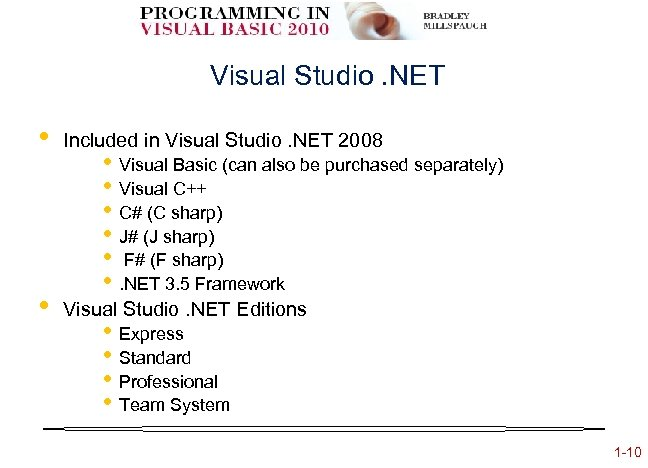 Visual Studio. NET • Included in Visual Studio. NET 2008 • Visual Studio. NET
