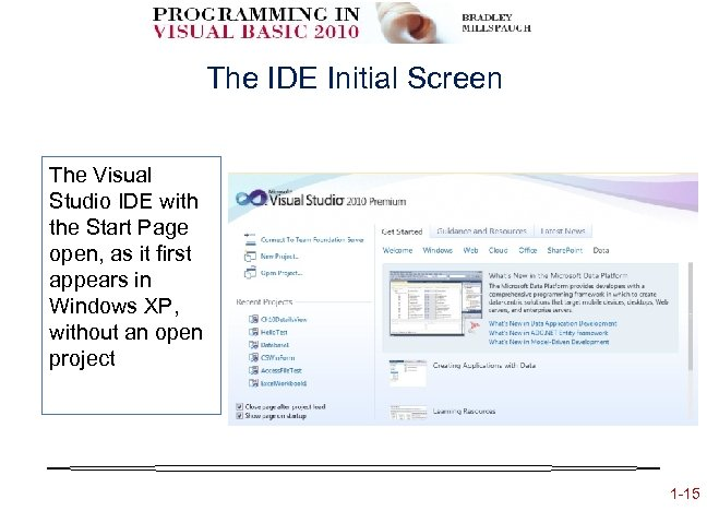 The IDE Initial Screen The Visual Studio IDE with the Start Page open, as
