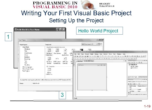 Writing Your First Visual Basic Project Setting Up the Project Hello World Project 1