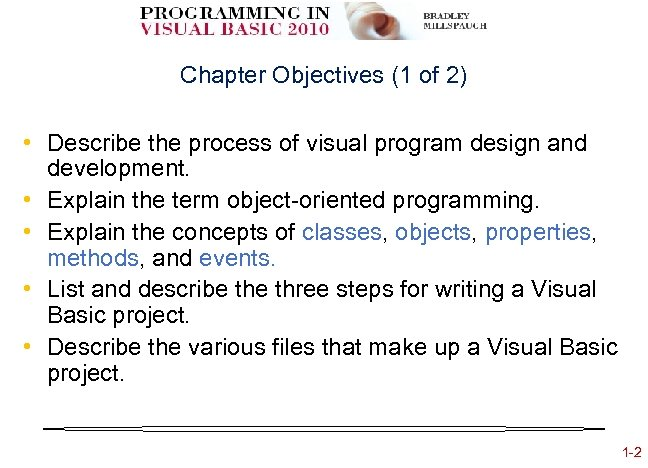 Chapter Objectives (1 of 2) • Describe the process of visual program design and