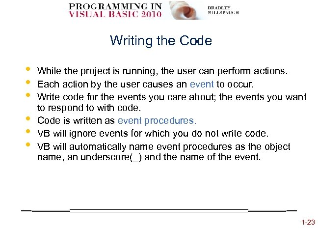 Writing the Code • • • While the project is running, the user can