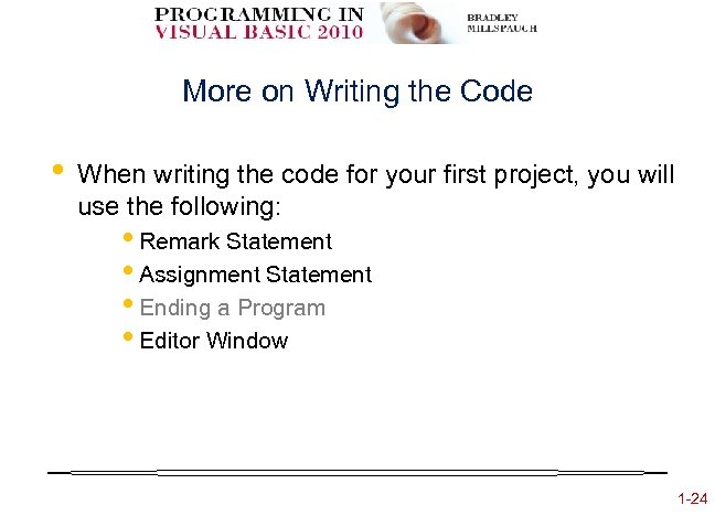 More on Writing the Code • When writing the code for your first project,