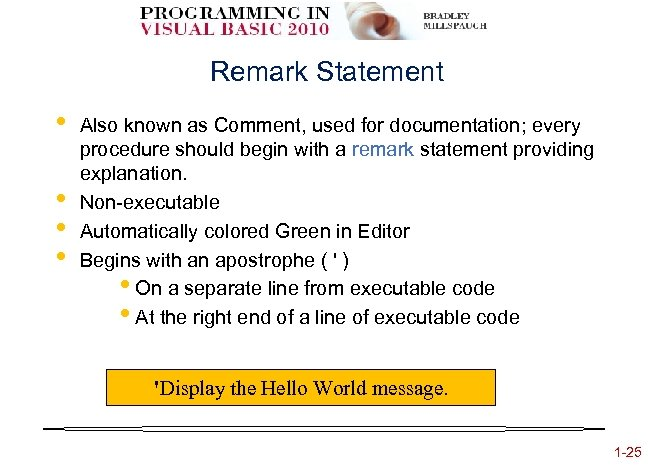 Remark Statement • • Also known as Comment, used for documentation; every procedure should