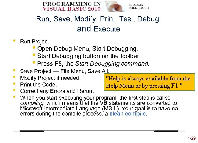 Run, Save, Modify, Print, Test, Debug, and Execute • Run Project • • •