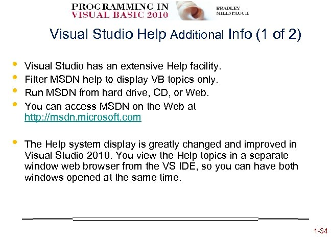 Visual Studio Help Additional Info (1 of 2) • • Visual Studio has an