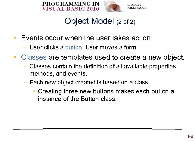 Object Model (2 of 2) • Events occur when the user takes action. –