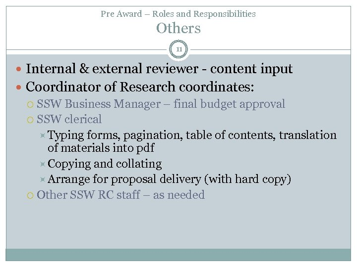 Pre Award – Roles and Responsibilities Others 11 Internal & external reviewer - content