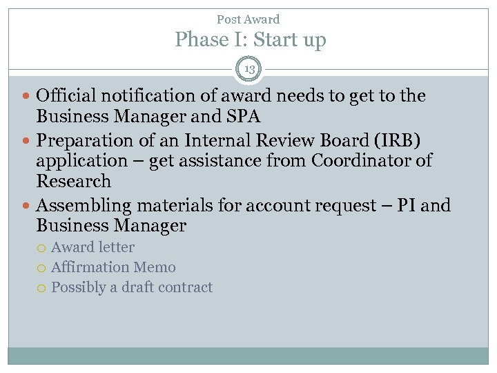 Post Award Phase I: Start up 13 Official notification of award needs to get