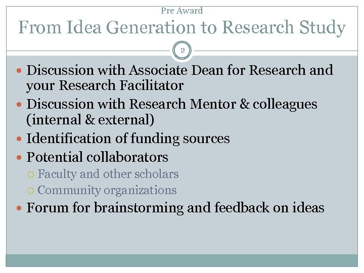Pre Award From Idea Generation to Research Study 2 Discussion with Associate Dean for