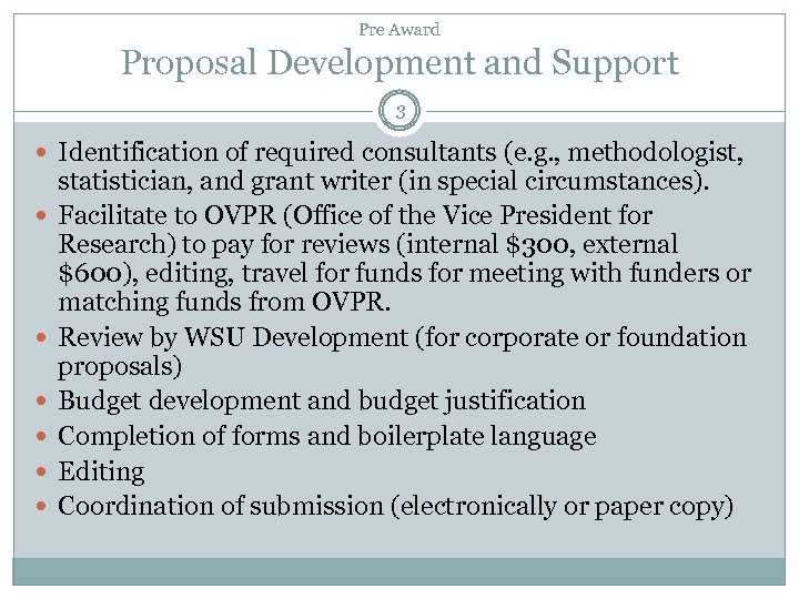 Pre Award Proposal Development and Support 3 Identification of required consultants (e. g. ,