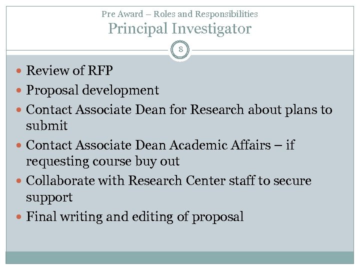 Pre Award – Roles and Responsibilities Principal Investigator 8 Review of RFP Proposal development