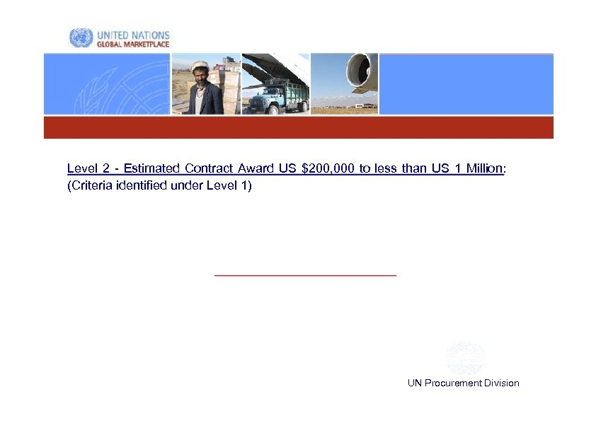 Level 2 - Estimated Contract Award US $200, 000 to less than US 1