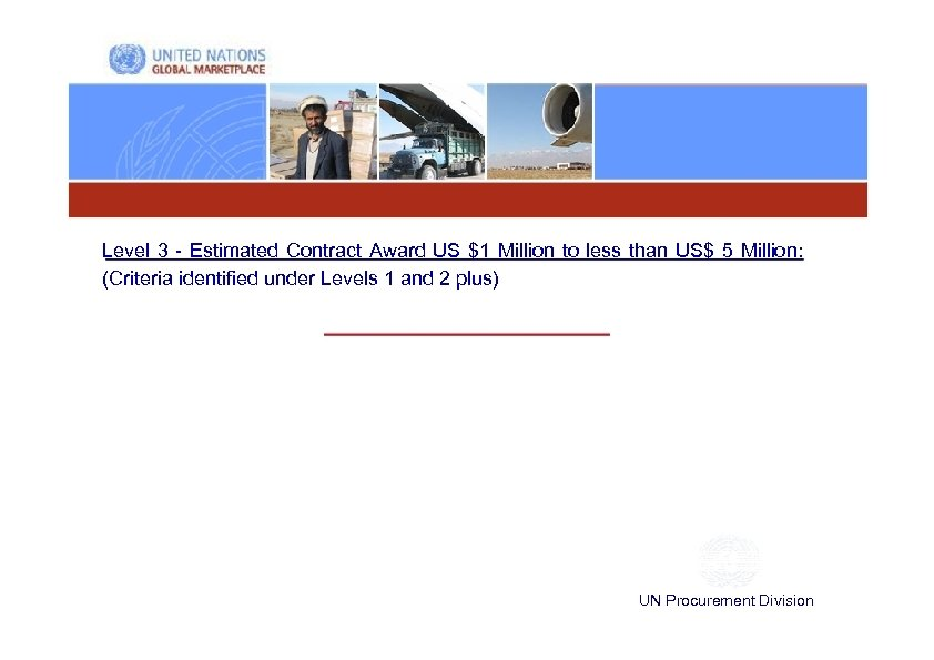 Level 3 - Estimated Contract Award US $1 Million to less than US$ 5