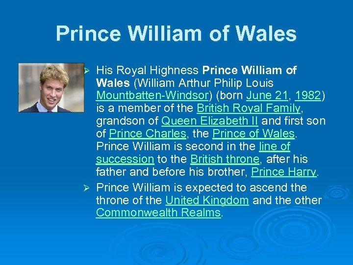 Prince William of Wales His Royal Highness Prince William of Wales (William Arthur Philip