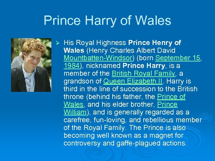 Prince Harry of Wales Ø His Royal Highness Prince Henry of Wales (Henry Charles