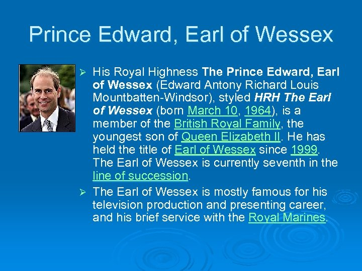Prince Edward, Earl of Wessex His Royal Highness The Prince Edward, Earl of Wessex