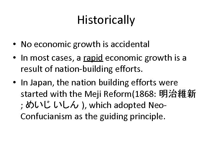 Historically • No economic growth is accidental • In most cases, a rapid economic