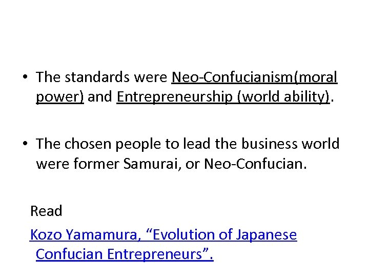 • The standards were Neo-Confucianism(moral power) and Entrepreneurship (world ability). • The chosen