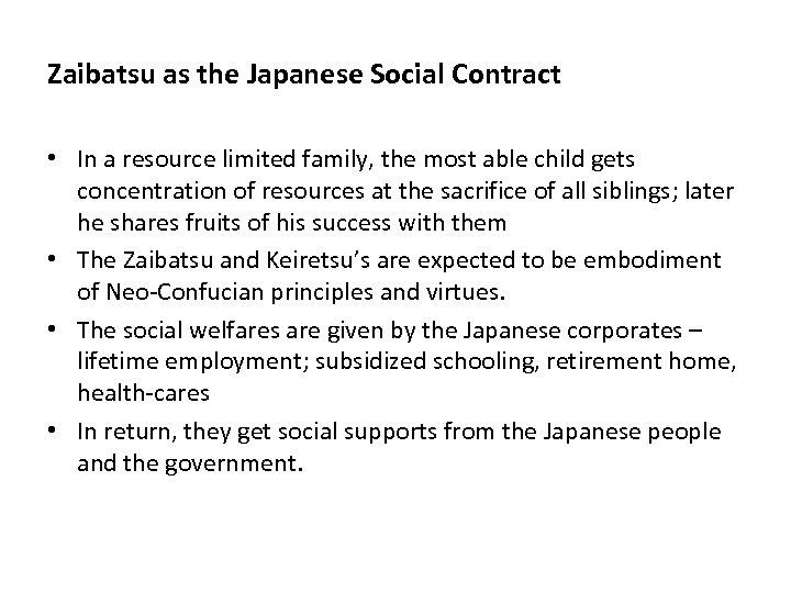 Zaibatsu as the Japanese Social Contract • In a resource limited family, the most