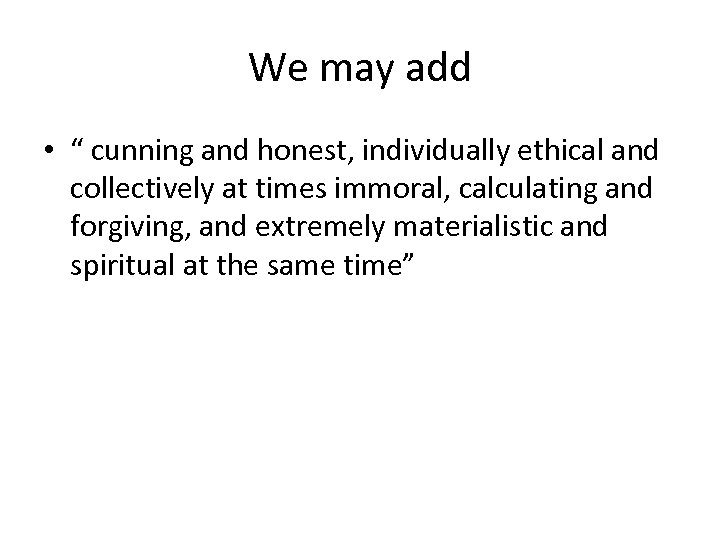 "We may add • "" cunning and honest, individually ethical and collectively at times"