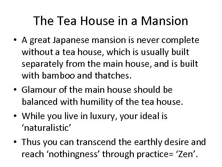 The Tea House in a Mansion • A great Japanese mansion is never complete