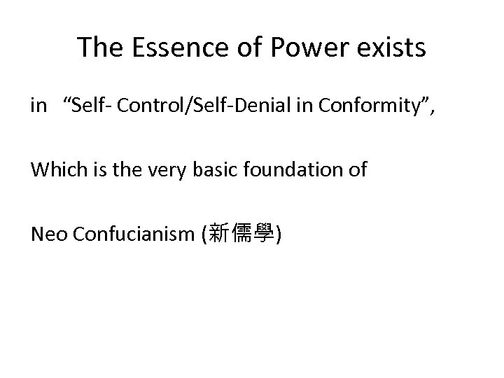 "The Essence of Power exists in ""Self- Control/Self-Denial in Conformity"", Which is the very"