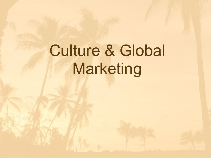 Culture & Global Marketing