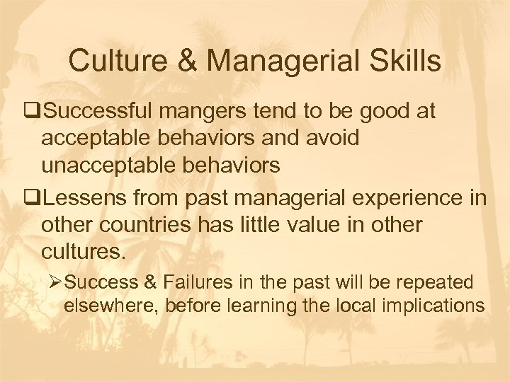 Culture & Managerial Skills q. Successful mangers tend to be good at acceptable behaviors