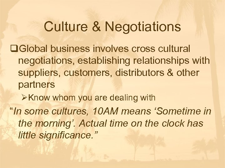 Culture & Negotiations q. Global business involves cross cultural negotiations, establishing relationships with suppliers,