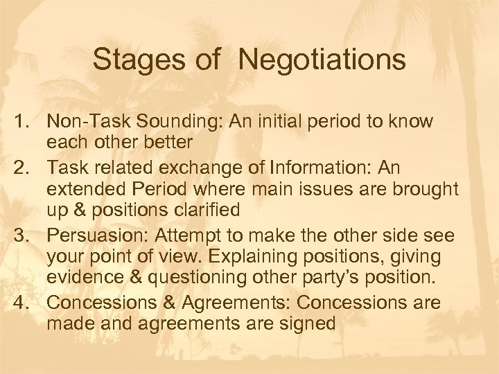 Stages of Negotiations 1. Non-Task Sounding: An initial period to know each other better