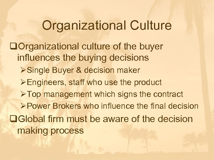 Organizational Culture q. Organizational culture of the buyer influences the buying decisions ØSingle Buyer